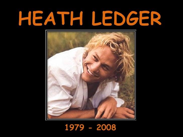 HEATH LEDGER 1979 - 2008