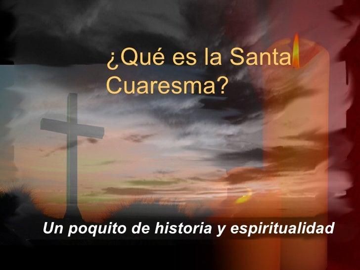 ¿Qué es la Santa Cuaresma? Un poquito de historia y espiritualidad