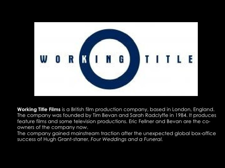 Working Title Films  is a British film production company, based in London, England. The company was founded by Tim Bevan ...