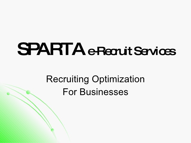 SPARTA  e-Recruit Services Recruiting Optimization For Businesses