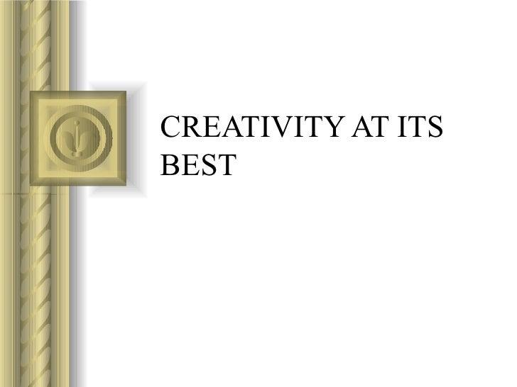 CREATIVITY AT ITS BEST