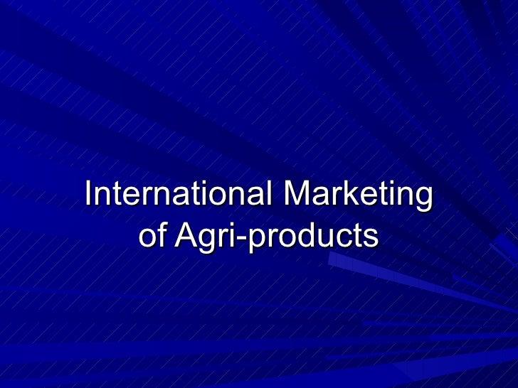International Marketing of Agri-products