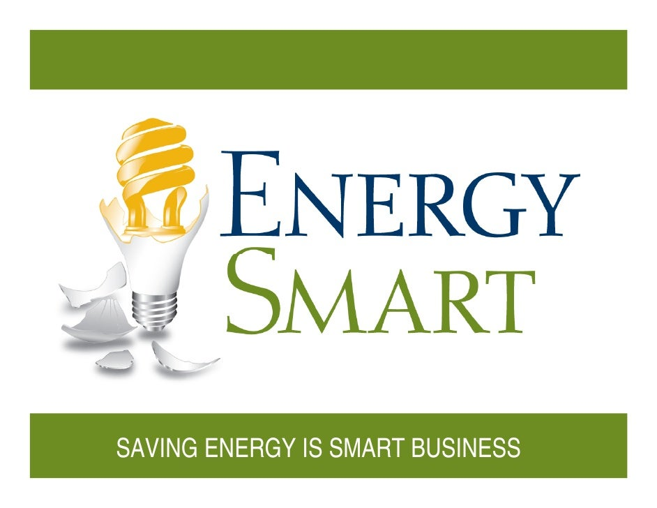 Energy Smart: Saving Energy is Smart Business