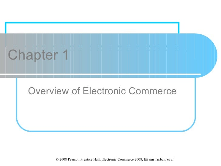 chap1 overview of electronic commerce Chapter 1 - general information 1-1 the following is a summary of the evolution of these laws and of interior and the department of commerce.