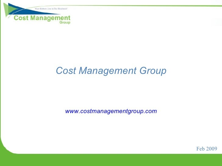Cost Management Group www.costmanagementgroup.com Feb 2009