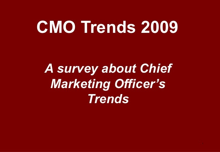CMO Trends 2009 A survey about Chief Marketing Officer's Trends
