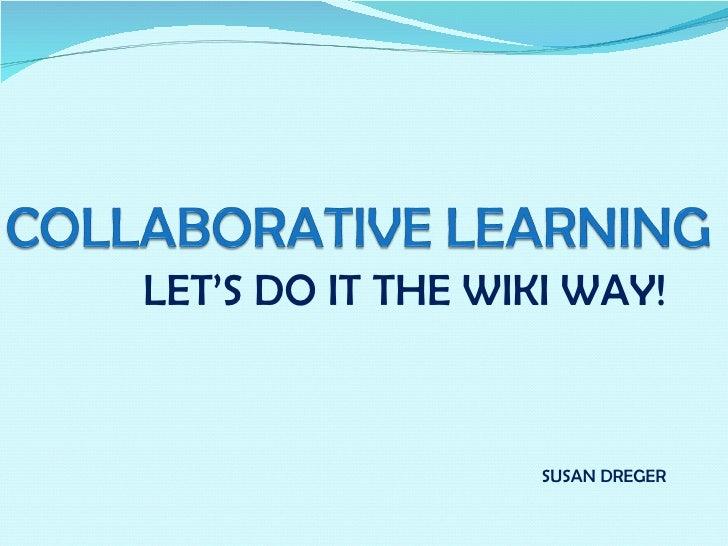 Collaborative Teaching Wiki : Collaborative learning the wiki way