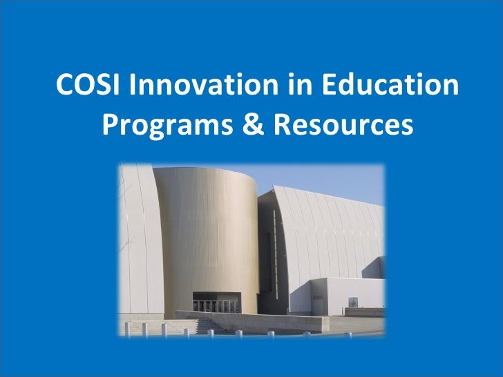 COSI Innovation in Education Programs & Resources