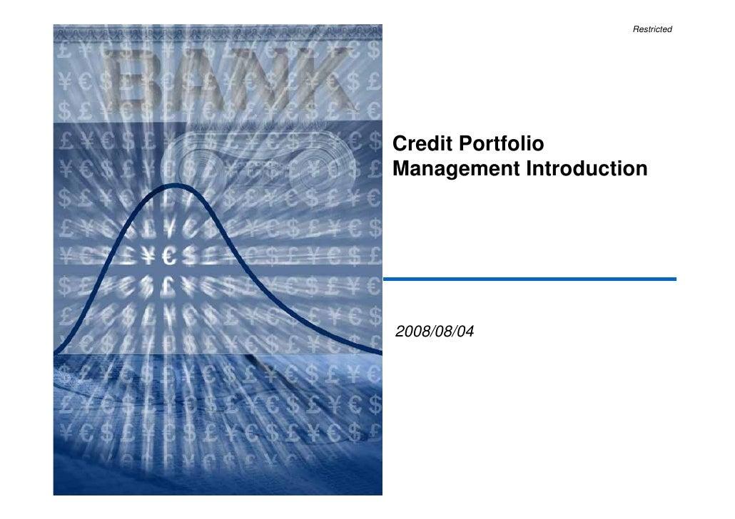 Restricted         Credit Portfolio     Management Introduction         2008/08/04     1