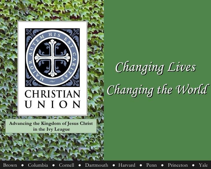 Changing Lives  Changing the World Brown  ●   Columbia  ●   Cornell  ●  Dartmouth  ●   Harvard  ●  Penn  ●   Princeton  ● ...