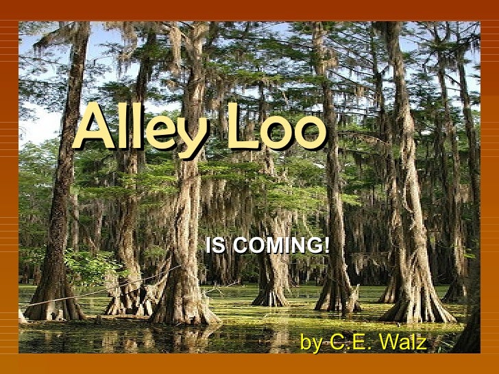 Alley Loo IS COMING! by C.E. Walz
