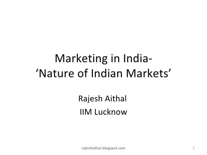 Rajesh Aithal  IIM Lucknow Marketing in India- 'Nature of Indian Markets' rajeshaithal.blogspot.com