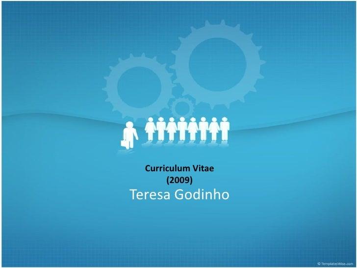 Curriculum Vitae        (2009) Teresa Godinho