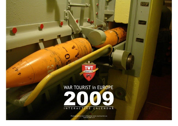WAR TOURIST in EUROPE   2009 INTERACTIVE                     CALENDAR    Photographed and edited by www.wartourist.eu     ...