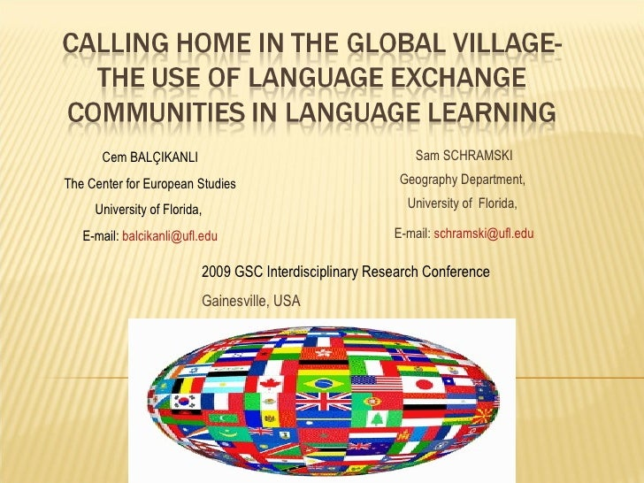 Calling Home In The Global Village  The Use Of Language Exchange Communities In Language Learning