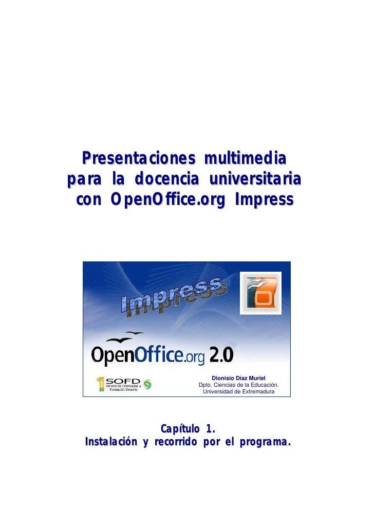 Presentaciones multimedia para la docencia universitaria  con OpenOffice.org Impress                                  Dion...
