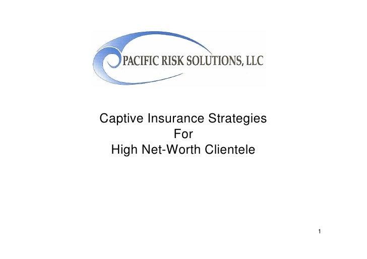 Captive Insurance Strategies             For  High Net-Worth Clientele                                    1