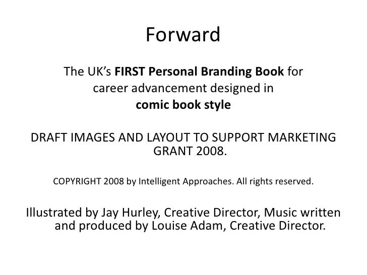 Forward        The UK's FIRST Personal Branding Book for             career advancement designed in                     co...
