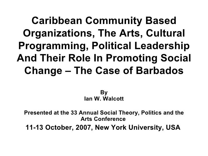 Caribbean Community Based Organizations, The Arts, Cultural Programming, Political Leadership And Their Role In Promoting ...