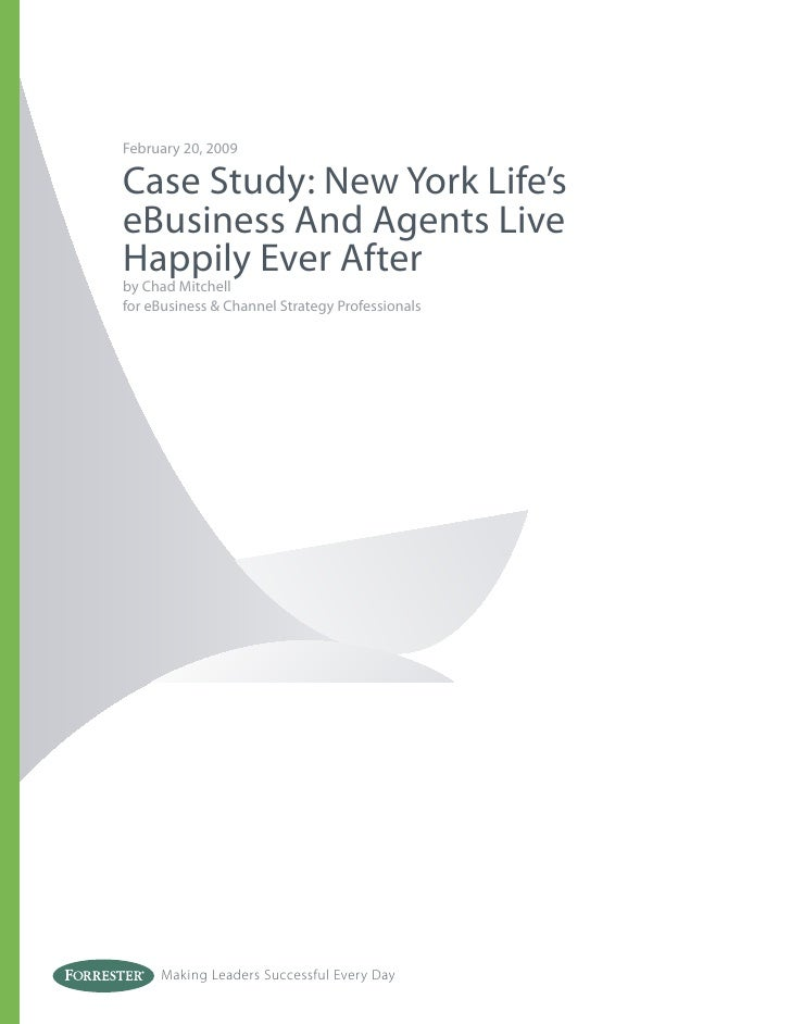 February 20, 2009  Case Study: New York Life's eBusiness And Agents Live Happily Ever After by Chad Mitchell for eBusiness...