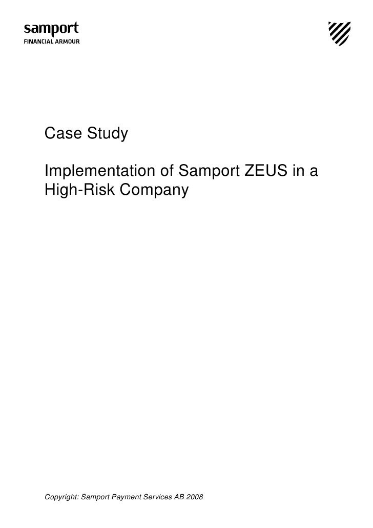 Case Study  Implementation of Samport ZEUS in a High-Risk Company     Copyright: Samport Payment Services AB 2008