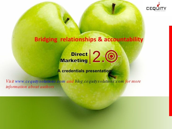 Bridging  relationships & accountability A credentials presentation Visit  www.cequitysolutions.com  and  blog.cequitysolu...