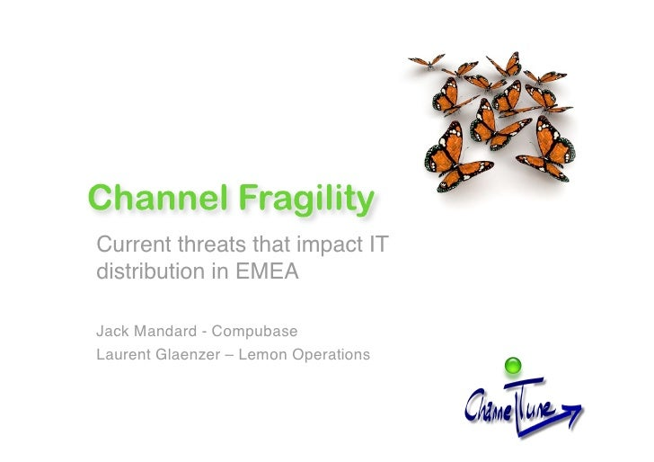 Current threats that impact IT distribution in EMEA  Jack Mandard - Compubase Laurent Glaenzer – Lemon Operations