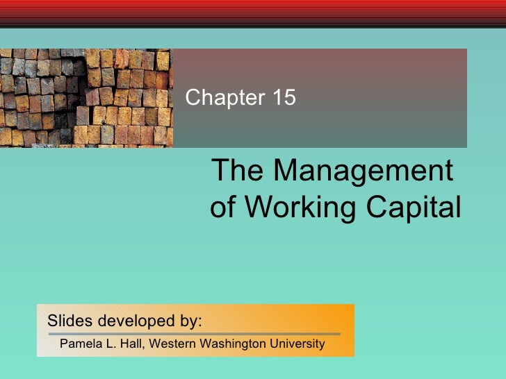 The Management  of Working Capital Chapter 15