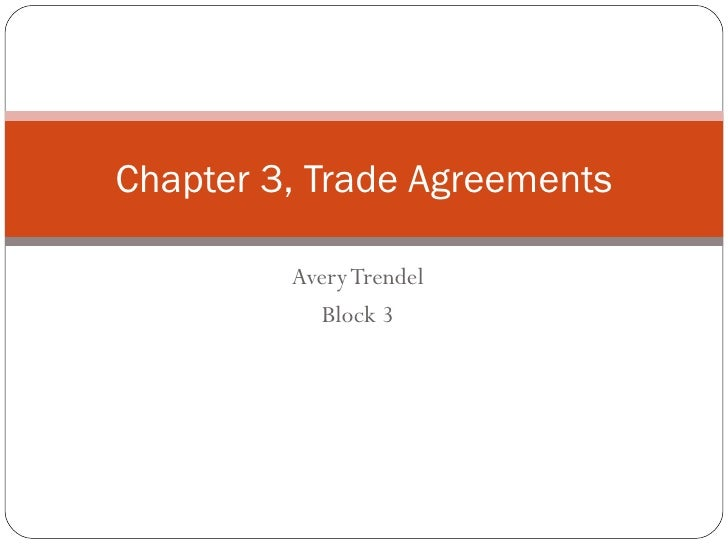 Chapter 3, Trade Agreements