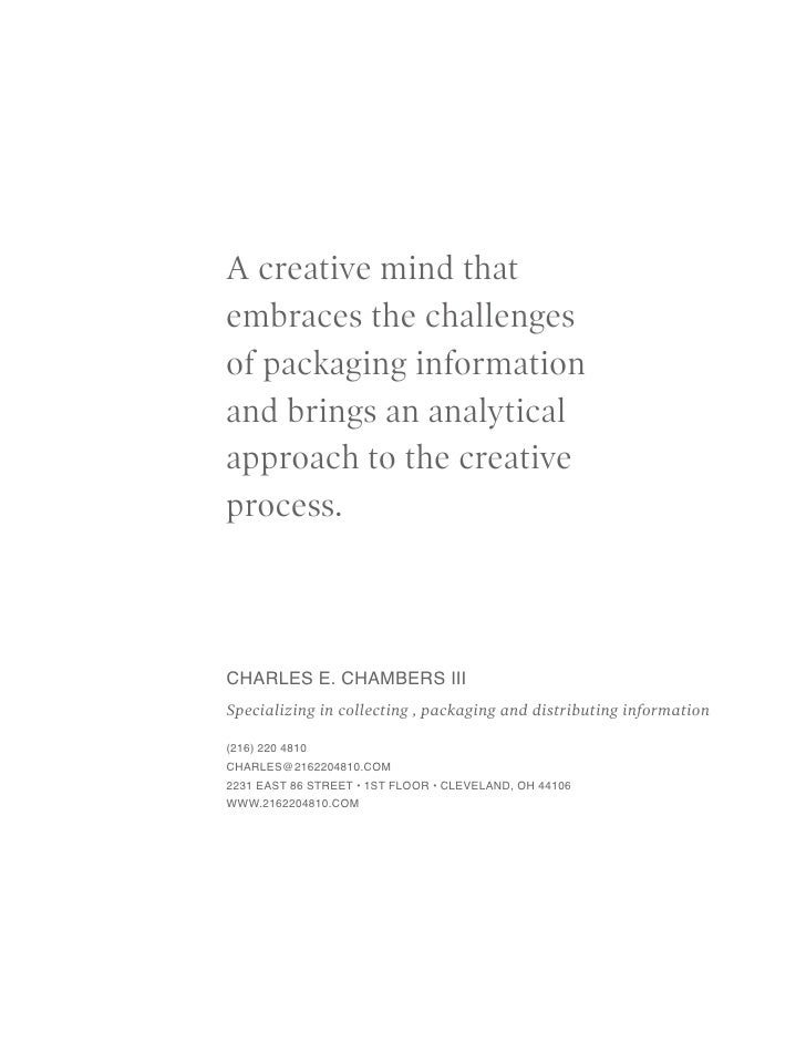 A creative mind that embraces the challenges of packaging information and brings an analytical approach to the creative pr...
