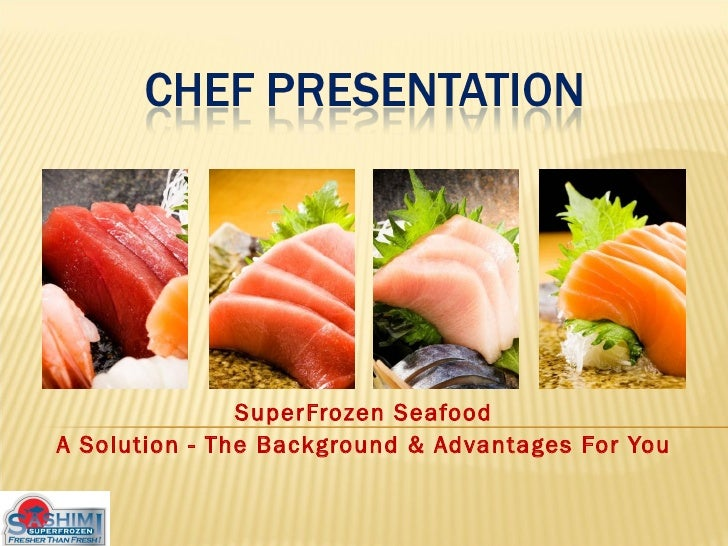 SuperFrozen Seafood A Solution - The Background & Advantages For You