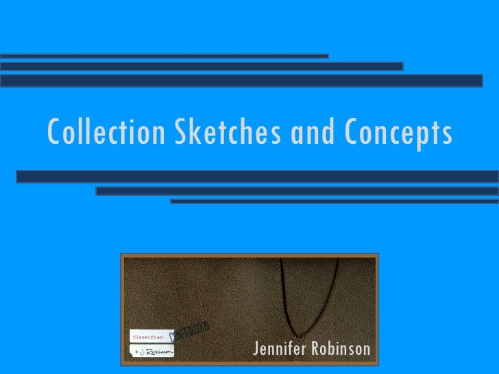 Collection Sketches and Concepts Jennifer Robinson