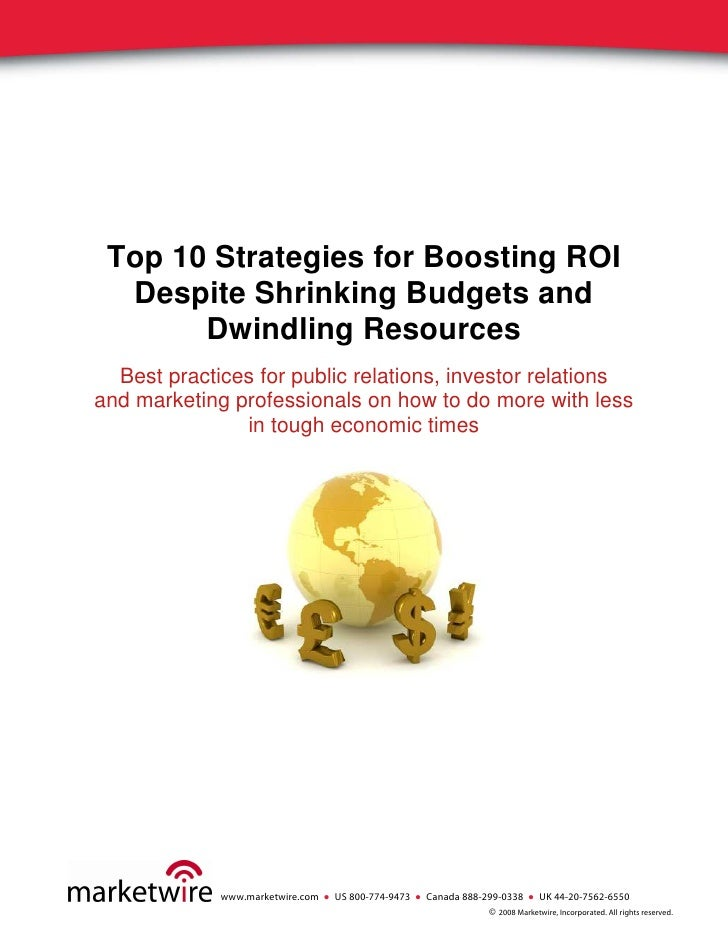 Top 10 Strategies for Boosting ROI   Despite Shrinking Budgets and        Dwindling Resources   Best practices for public ...