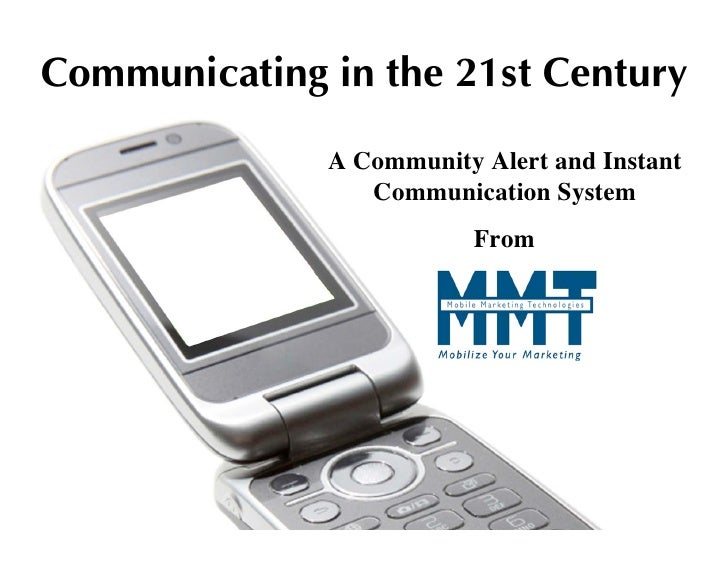Communicating in the 21st Century                A Community Alert and Instant                  Communication System      ...