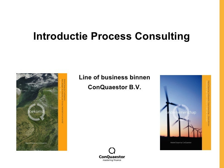 Introductie Process Consulting Line of business binnen ConQuaestor B.V.