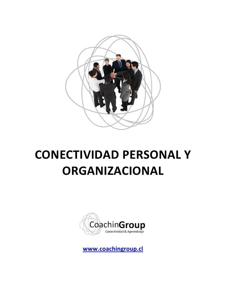 CONECTIVIDAD PERSONAL Y    ORGANIZACIONAL            www.coachingroup.cl