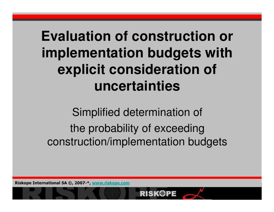 Evaluation of construction or            implementation budgets with              explicit consideration of               ...
