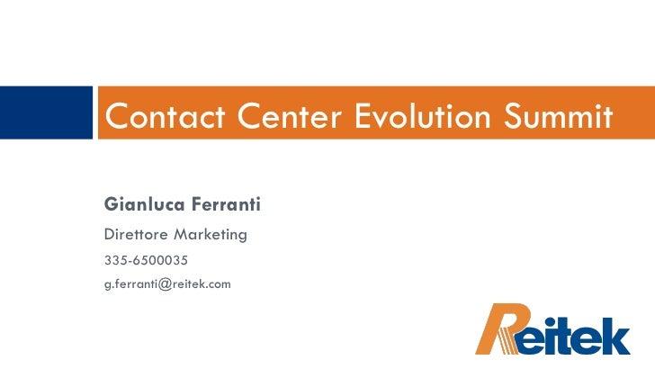 <ul><li>Gianluca Ferranti </li></ul><ul><li>Direttore Marketing </li></ul><ul><li>335-6500035 </li></ul><ul><li>[email_add...