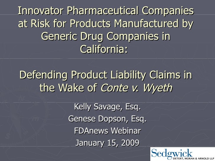 Innovator Pharmaceutical Companies at Risk for Products Manufactured by Generic Drug Companies in California:    Defending...
