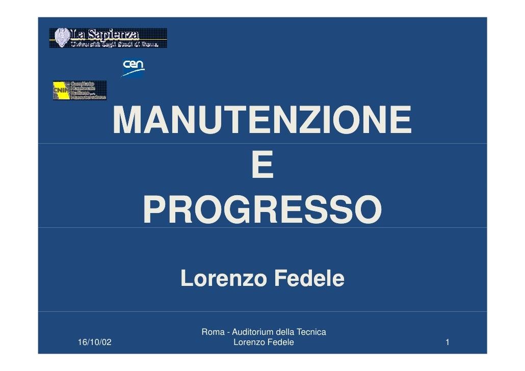 MANUTENZIONE                 E             PROGRESSO              Lorenzo Fedele                Roma - Auditorium della Te...