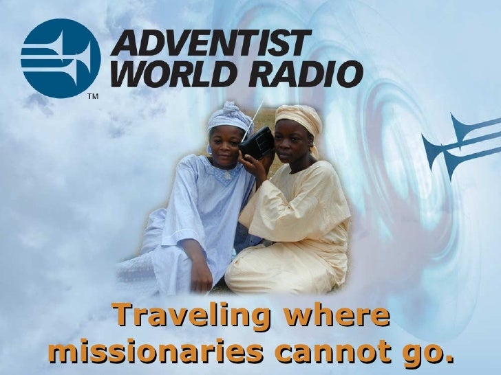 Traveling where missionaries cannot go.