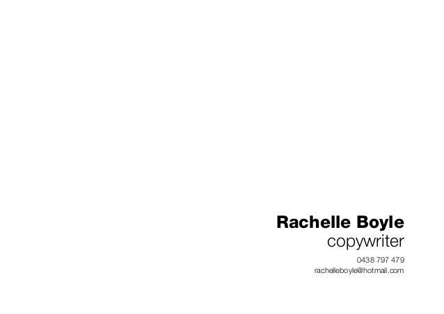 Rachelle Boyle copywriter 0438 797 479 rachelleboyle@hotmail.com
