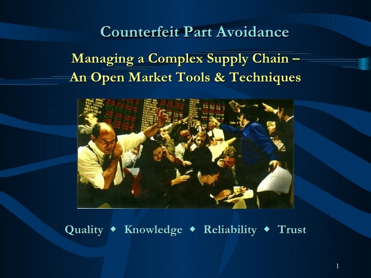 Quality     Knowledge     Reliability     Trust Managing a Complex Supply Chain – An Open Market Tools & Techniques <ul...
