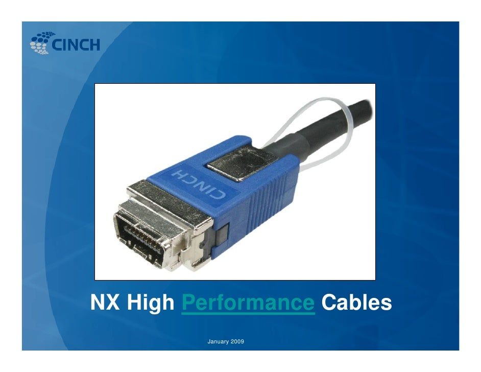 NX High Performance Cables           January 2009