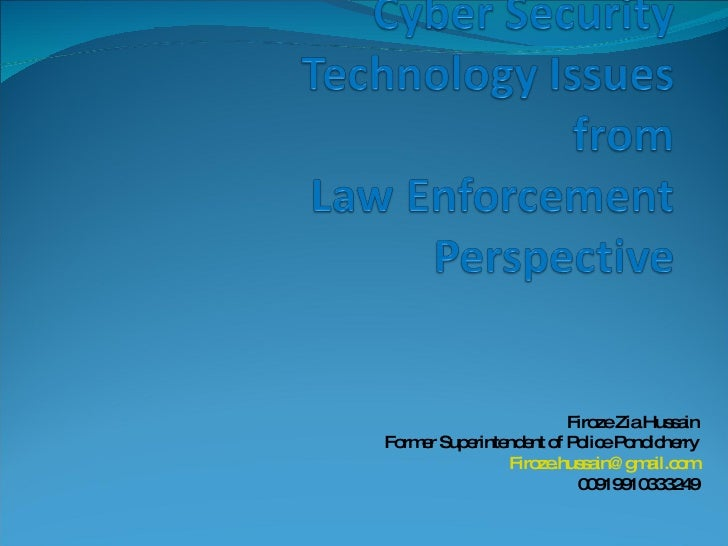 Firoze Zia Hussain Former Superintendent of Police Pondicherry [email_address] 00919910333249