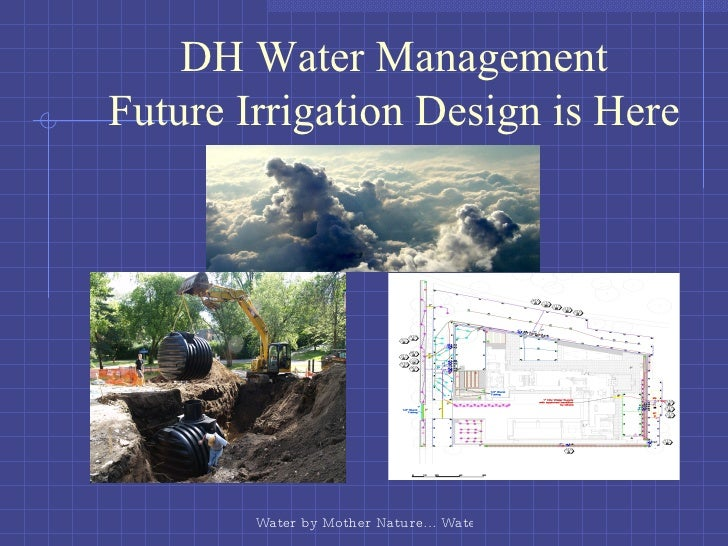 DH Water Management Future Irrigation Design is Here