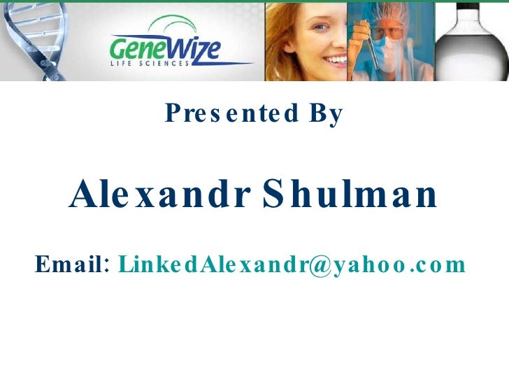 Presented By Alexandr Shulman Email:  [email_address]