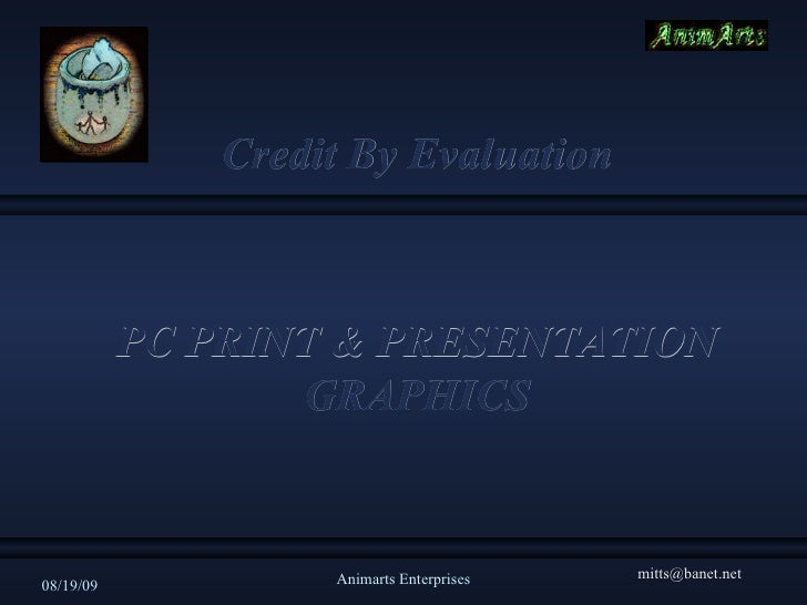 Credit By Evaluation PC PRINT & PRESENTATION GRAPHICS