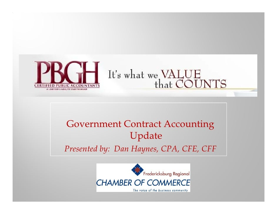 Government C G          Contract A                     Accounting             Update Presented b D H P     t d by: Dan Hay...