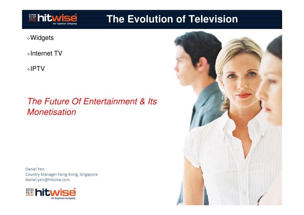 The Evolution of Television Widgets  Internet TV  IPTV     The Future Of Entertainment & Its Monetisation
